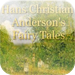 Hans Christian Anderson's Fairy Tales - 18 Great Children Tales